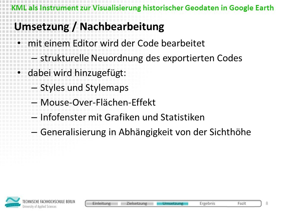 mit einem Editor wird der Code bearbeitet – strukturelle Neuordnung des exportierten Codes dabei wird hinzugefügt: – Styles und Stylemaps – Mouse-Over