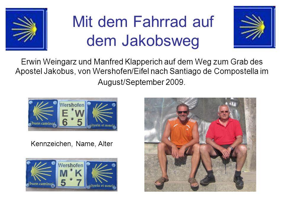 Mit dem Fahrrad auf dem Jakobsweg Erwin Weingarz und Manfred Klapperich auf dem Weg zum Grab des Apostel Jakobus, von Wershofen/Eifel nach Santiago de