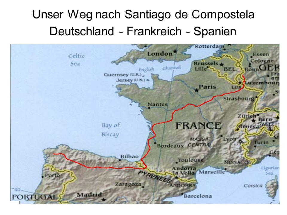 Unser Weg nach Santiago de Compostela Deutschland - Frankreich - Spanien
