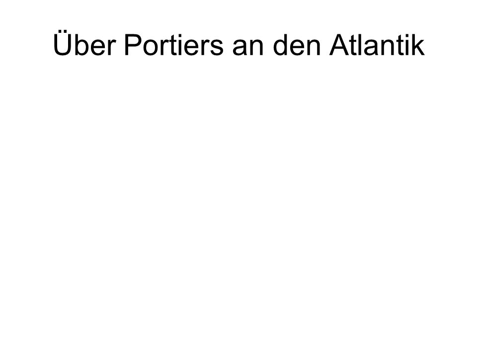Über Portiers an den Atlantik