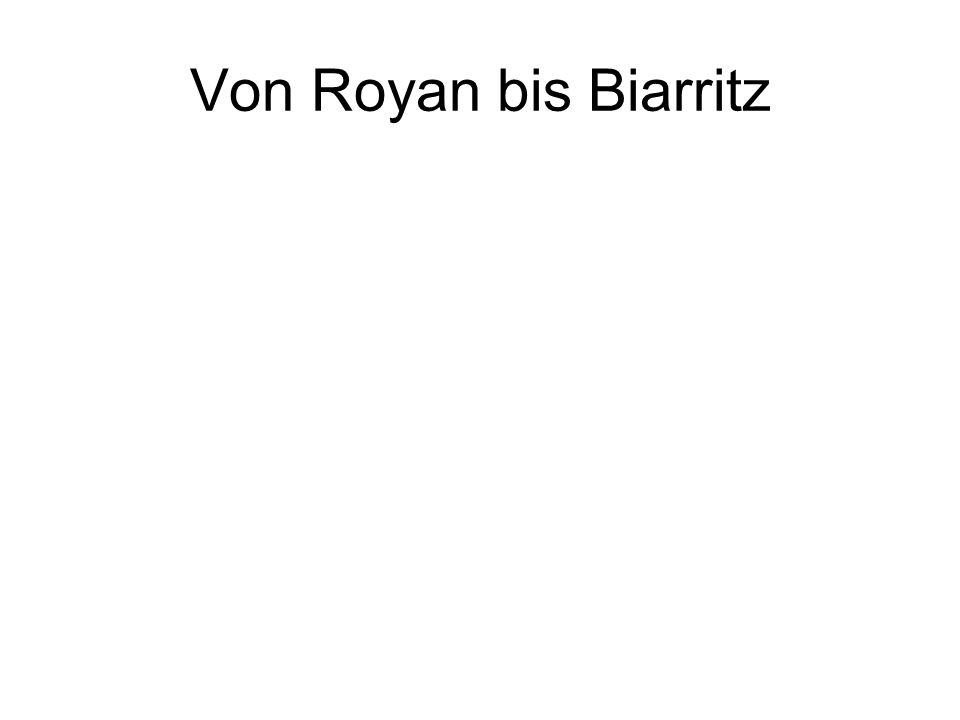 Von Royan bis Biarritz