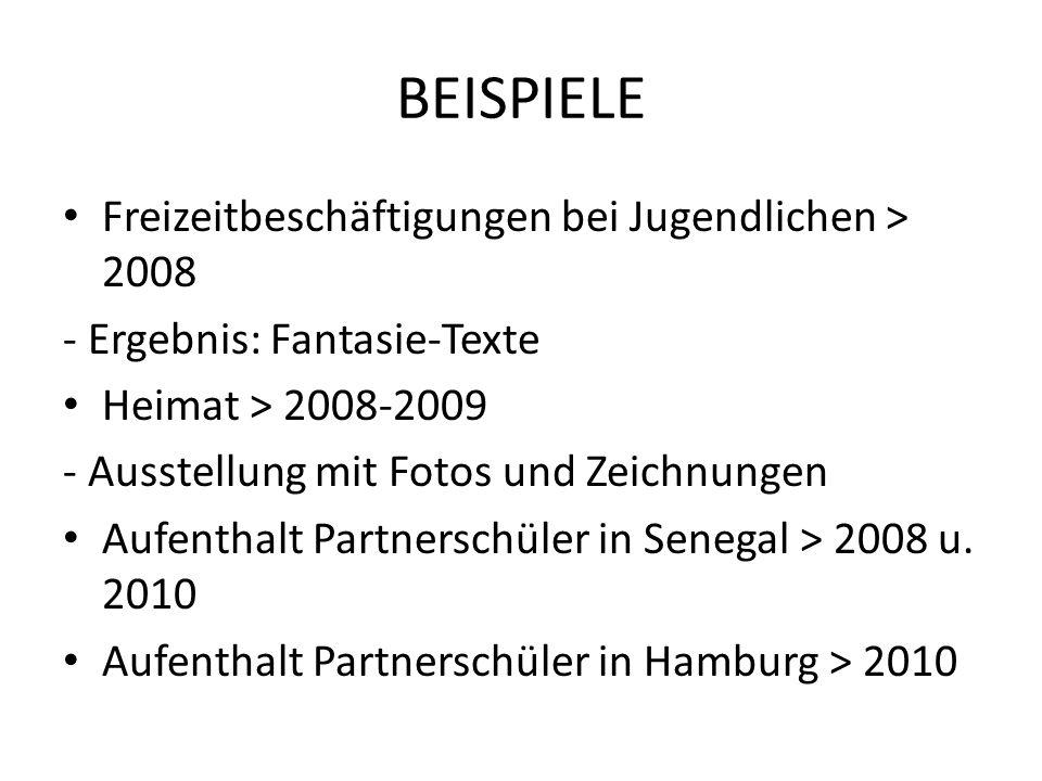 BEISPIELE Freizeitbeschäftigungen bei Jugendlichen > 2008 - Ergebnis: Fantasie-Texte Heimat > 2008-2009 - Ausstellung mit Fotos und Zeichnungen Aufent