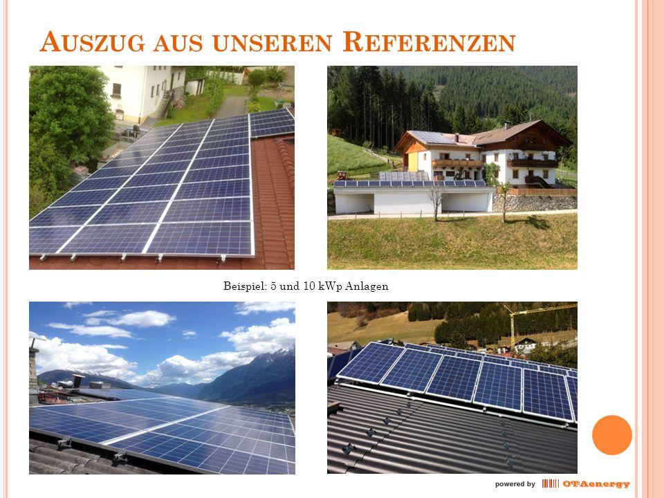 A USZUG AUS UNSEREN R EFERENZEN Beispiel: 5 und 10 kWp Anlagen