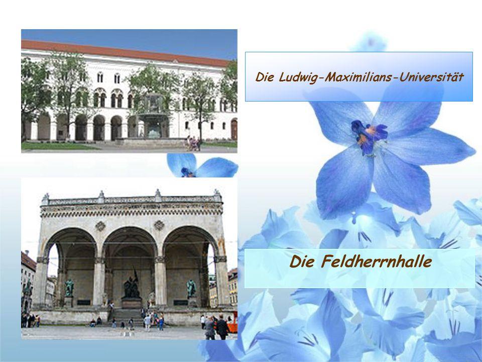 Die Ludwig-Maximilians-Universität Die Feldherrnhalle