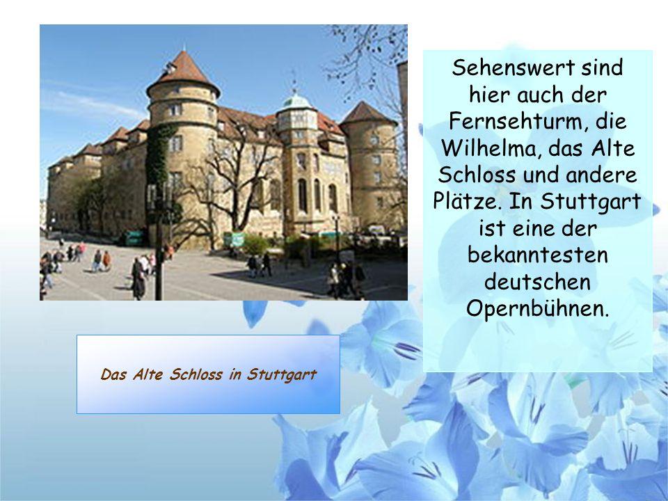 Das Alte Schloss in Stuttgart Sehenswert sind hier auch der Fernsehturm, die Wilhelma, das Alte Schloss und andere Plätze. In Stuttgart ist eine der b