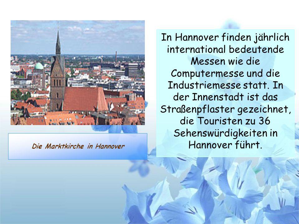 Die Marktkirche in Hannover In Hannover finden jährlich international bedeutende Messen wie die Computermesse und die Industriemesse statt. In der Inn