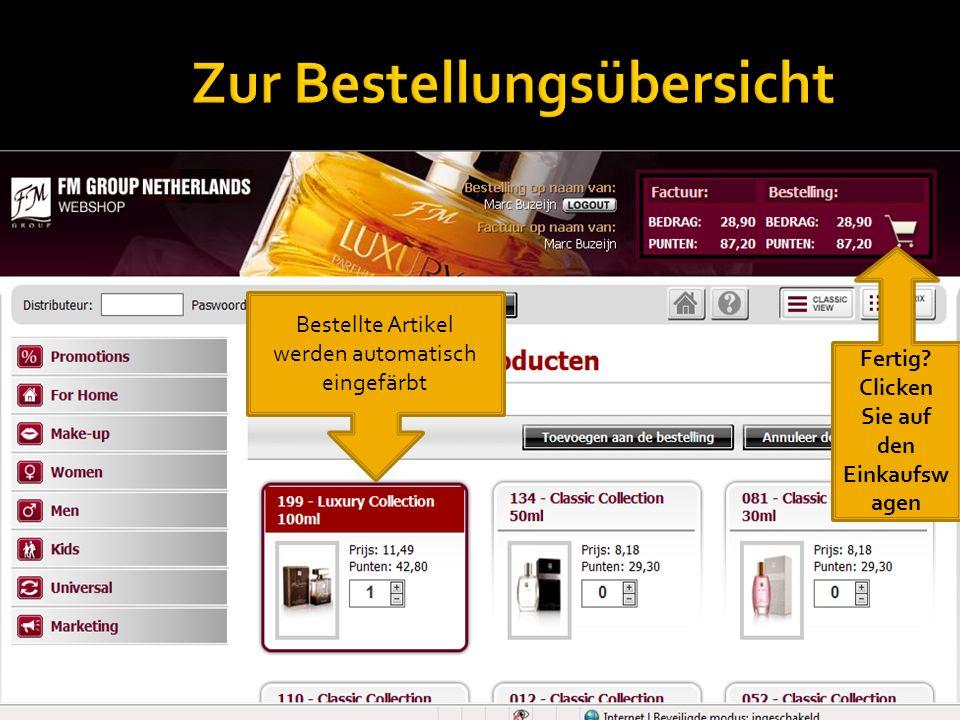 Bestellte Artikel werden automatisch eingefärbt Fertig Clicken Sie auf den Einkaufsw agen
