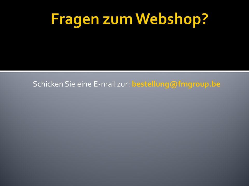 Schicken Sie eine E-mail zur: bestellung@fmgroup.be