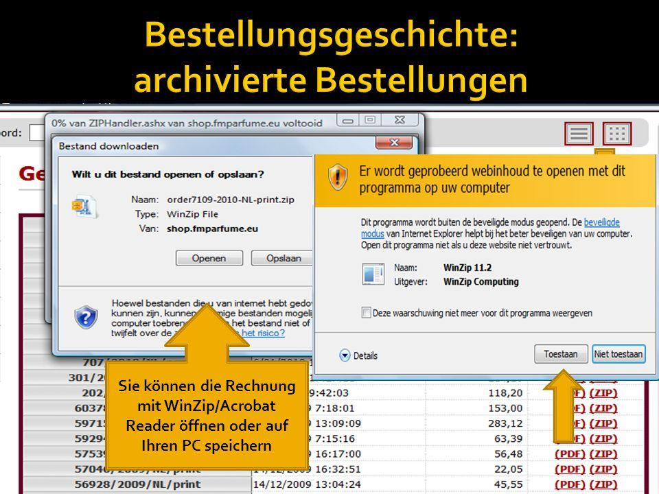 Hier klicken Ausdrucken Sie können die Rechnung mit WinZip/Acrobat Reader öffnen oder auf Ihren PC speichern