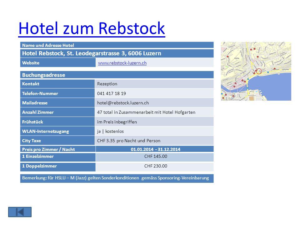 Hotel zum Rebstock Name und Adresse Hotel Hotel Rebstock, St. Leodegarstrasse 3, 6006 Luzern Websitewww.rebstock-luzern.ch Buchungsadresse KontaktReze