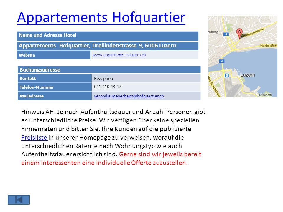 Appartements Hofquartier Hinweis AH: Je nach Aufenthaltsdauer und Anzahl Personen gibt es unterschiedliche Preise. Wir verfügen über keine speziellen