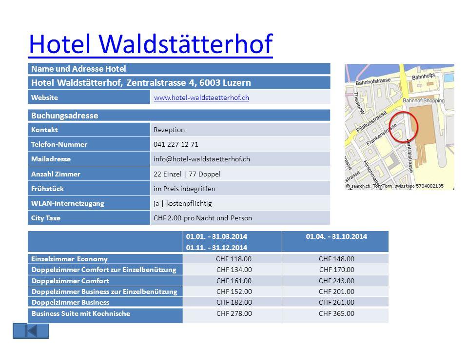 Hotel Waldstätterhof Buchungsadresse KontaktRezeption Telefon-Nummer041 227 12 71 Mailadresseinfo@hotel-waldstaetterhof.ch Anzahl Zimmer22 Einzel | 77