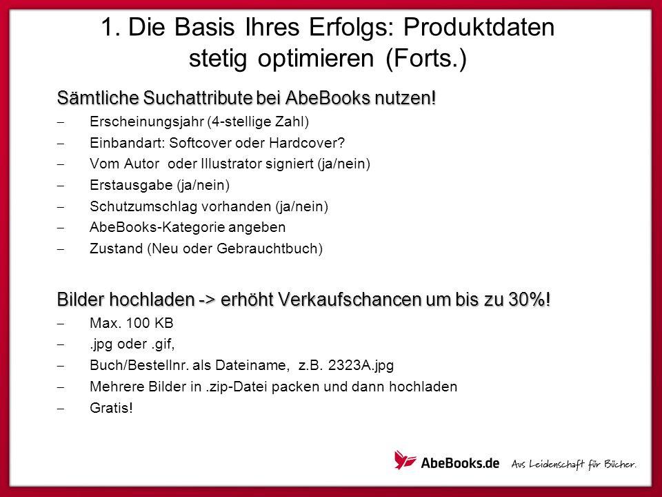 1. Die Basis Ihres Erfolgs: Produktdaten stetig optimieren (Forts.) Sämtliche Suchattribute bei AbeBooks nutzen! Erscheinungsjahr (4-stellige Zahl) Ei