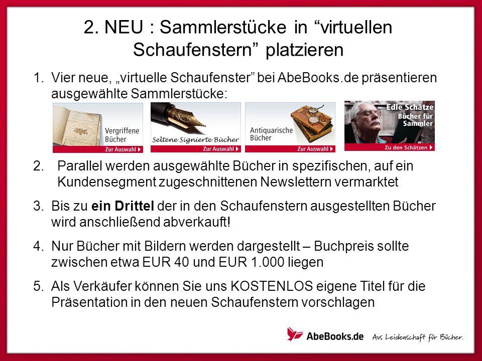 2. NEU : Sammlerstücke in virtuellen Schaufenstern platzieren Vier neue, virtuelle Schaufenster bei AbeBooks.de präsentieren ausgewählte Sammlerstücke