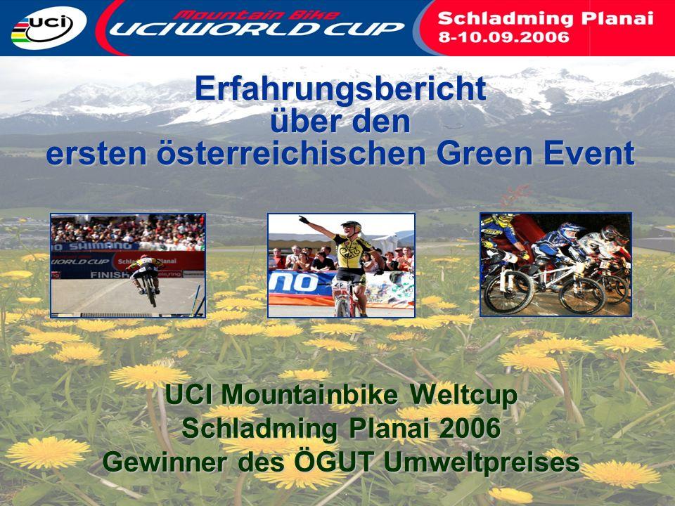 UCI Mountainbike Weltcup Schladming Planai 2006 Gewinner des ÖGUT Umweltpreises Erfahrungsbericht über den ersten österreichischen Green Event