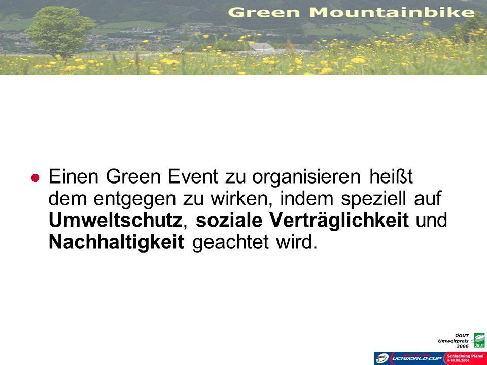 Einen Green Event zu organisieren heißt dem entgegen zu wirken, indem speziell auf Umweltschutz, soziale Verträglichkeit und Nachhaltigkeit geachtet w