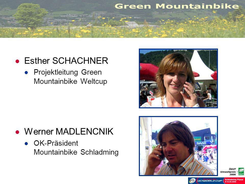 Esther SCHACHNER Projektleitung Green Mountainbike Weltcup Werner MADLENCNIK OK-Präsident Mountainbike Schladming