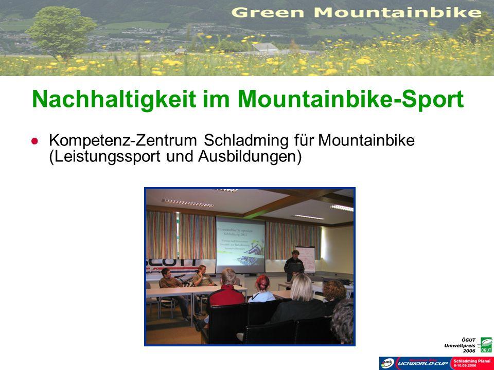 Nachhaltigkeit im Mountainbike-Sport Kompetenz-Zentrum Schladming für Mountainbike (Leistungssport und Ausbildungen)