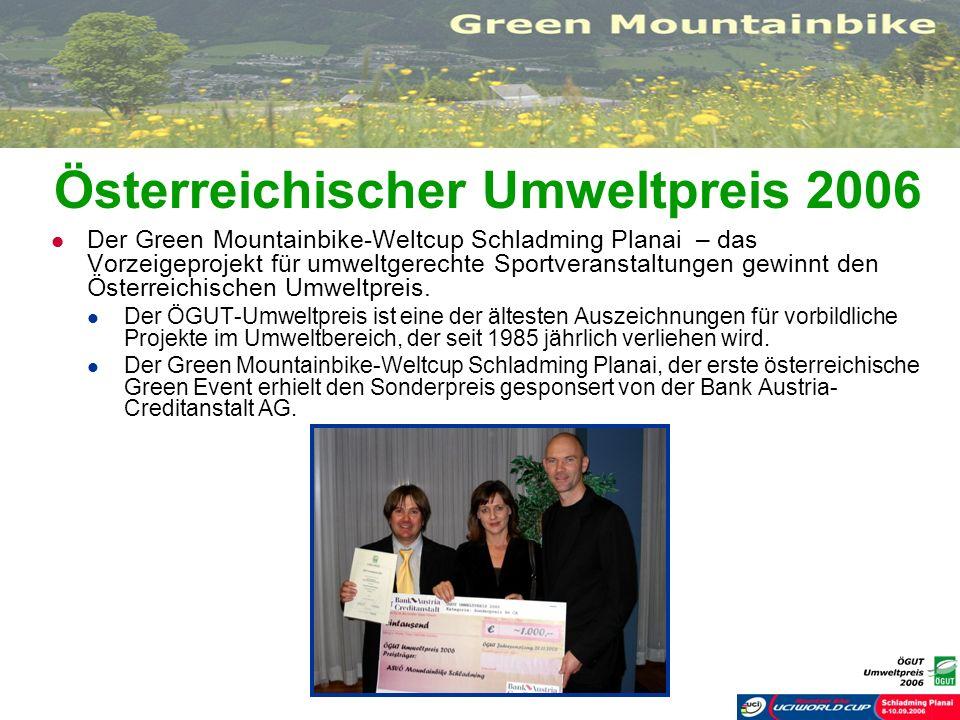 Österreichischer Umweltpreis 2006 Der Green Mountainbike-Weltcup Schladming Planai – das Vorzeigeprojekt für umweltgerechte Sportveranstaltungen gewin