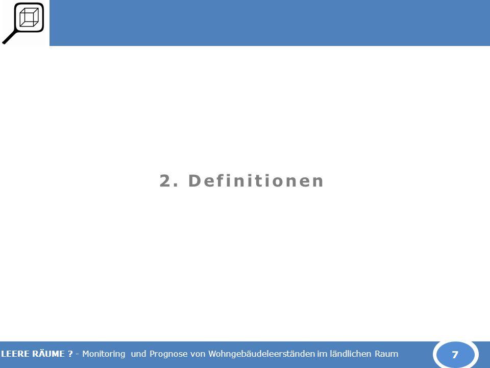 LEERE RÄUME ? - Monitoring und Prognose von Wohngebäudeleerständen im ländlichen Raum 2. Definitionen 7