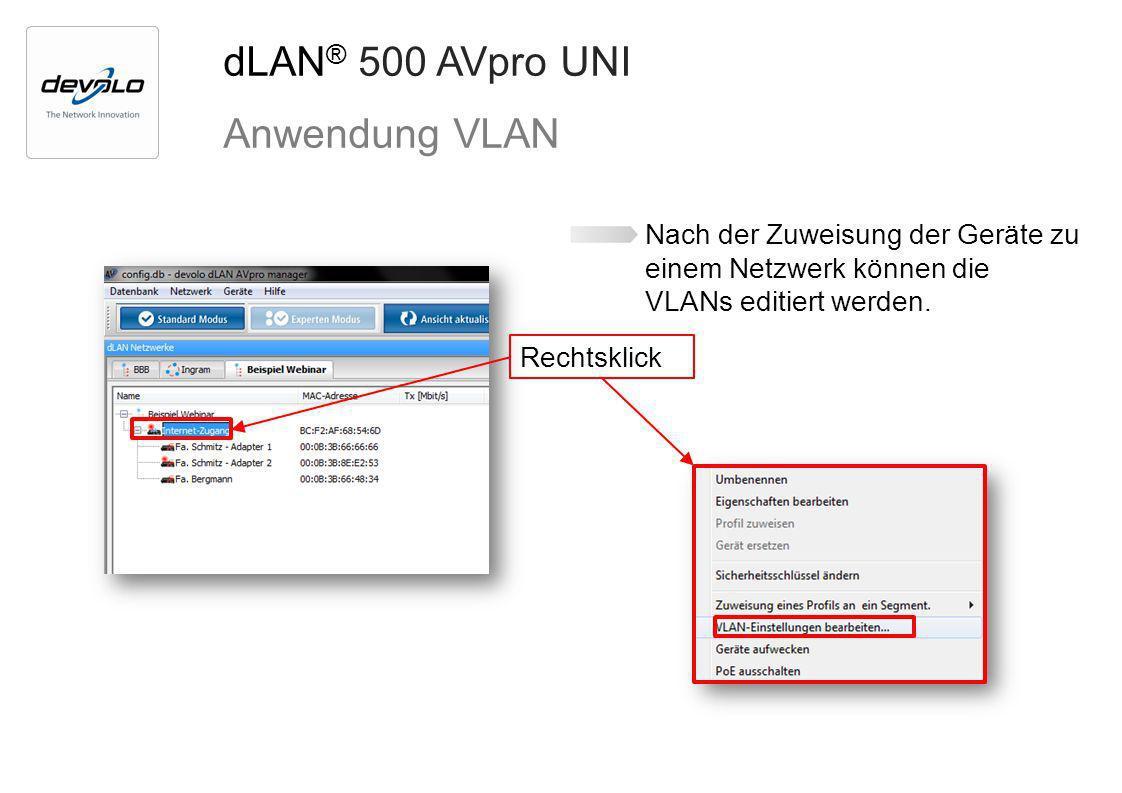dLAN ® 500 AVpro UNI Anwendung VLAN Rechtsklick Nach der Zuweisung der Geräte zu einem Netzwerk können die VLANs editiert werden.