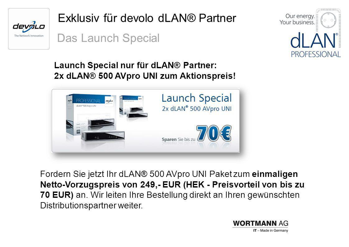Exklusiv für devolo dLAN® Partner Das Launch Special Launch Special nur für dLAN® Partner: 2x dLAN® 500 AVpro UNI zum Aktionspreis! Fordern Sie jetzt