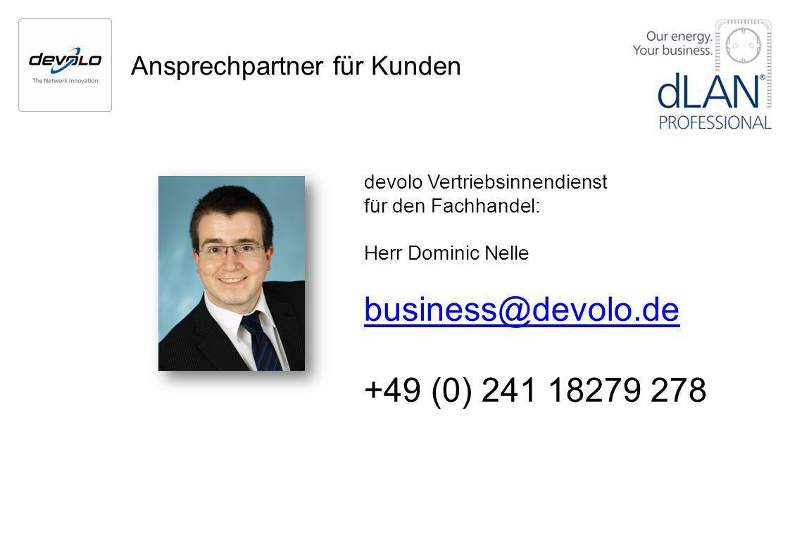Ansprechpartner für Kunden devolo Vertriebsinnendienst für den Fachhandel: Herr Dominic Nelle business@devolo.de +49 (0) 241 18279 278
