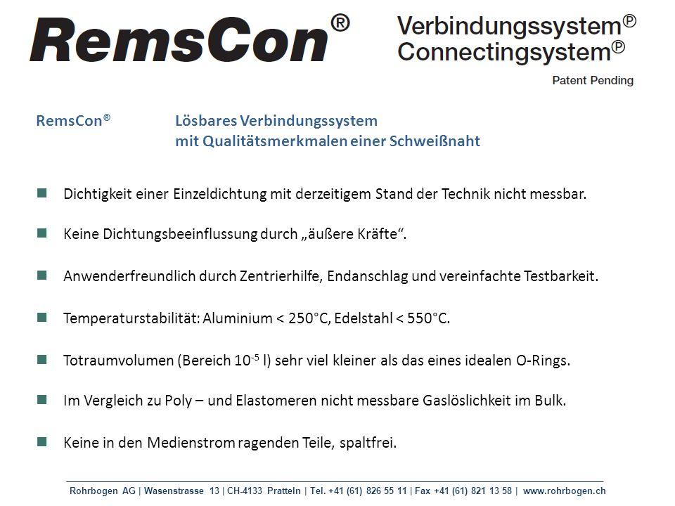 Rohrbogen AG | Wasenstrasse 13 | CH-4133 Pratteln | Tel. +41 (61) 826 55 11 | Fax +41 (61) 821 13 58 | www.rohrbogen.ch RemsCon®Lösbares Verbindungssy