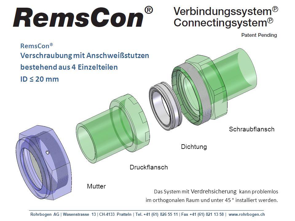 Rohrbogen AG | Wasenstrasse 13 | CH-4133 Pratteln | Tel. +41 (61) 826 55 11 | Fax +41 (61) 821 13 58 | www.rohrbogen.ch RemsCon® Verschraubung mit Ans