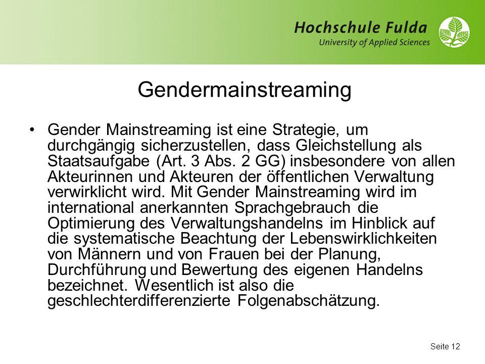 Seite 11 Maßnahmen der letzten 20 Jahre Frauenbüros, Gleichstellungsstellen: Verwaltung Gendermainstreaming: Verwaltungen Selbstregulierung in der Wir