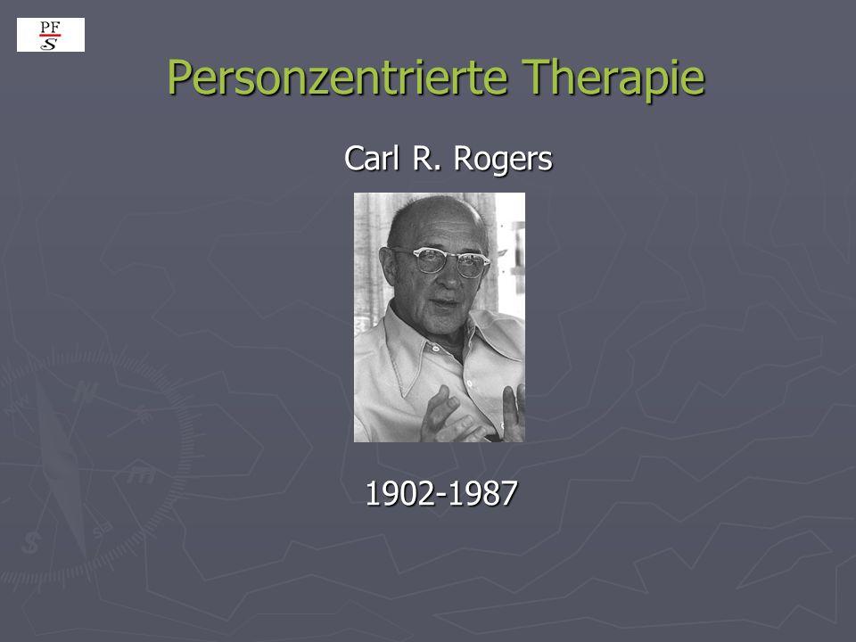 Personzentrierte Therapie Personzentrierte Therapie Carl R. Rogers Carl R. Rogers 1902-1987 1902-1987