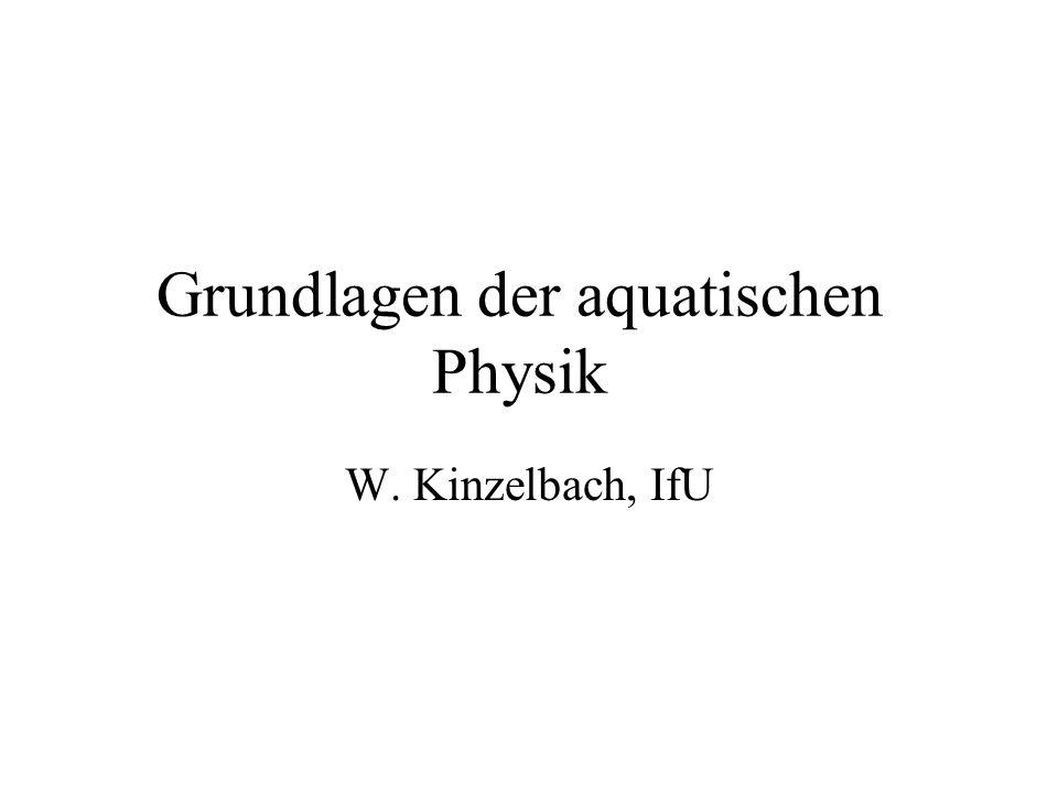 Inhalt Transportprozesse in der aquatischen Umwelt Strömungsvorgänge (Flüsse, Seen, Grundwasser) Mischungsvorgänge Chemische Reaktionen