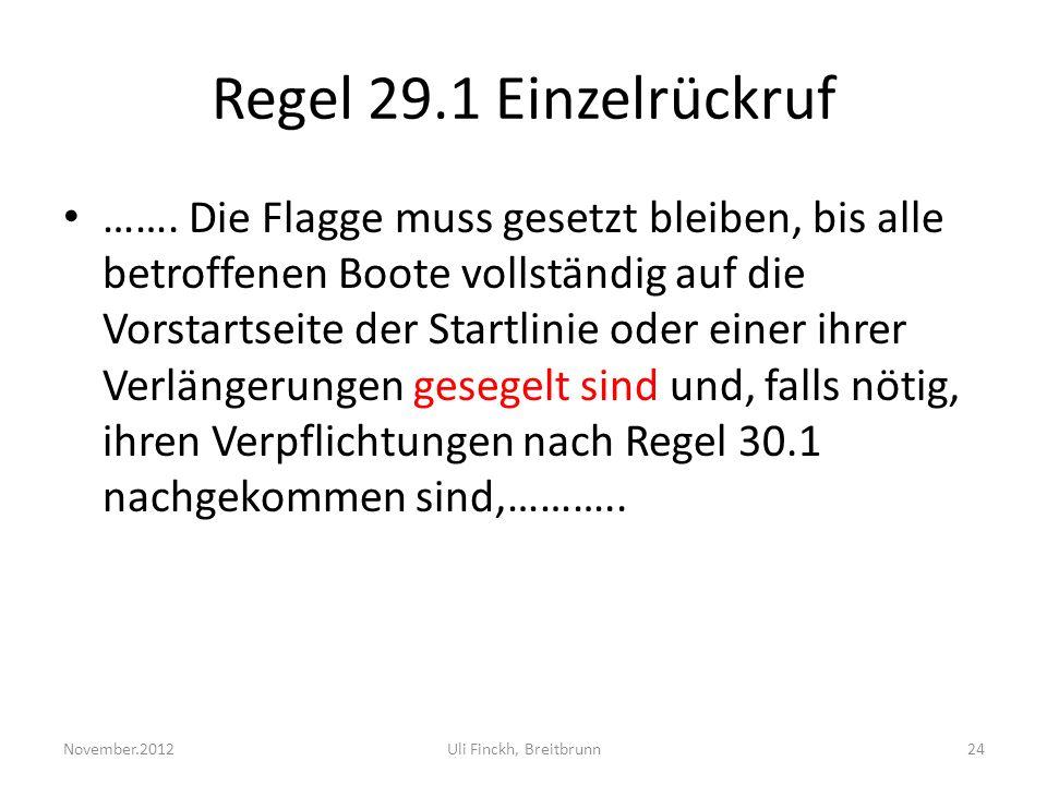 Regel 29.1 Einzelrückruf …….