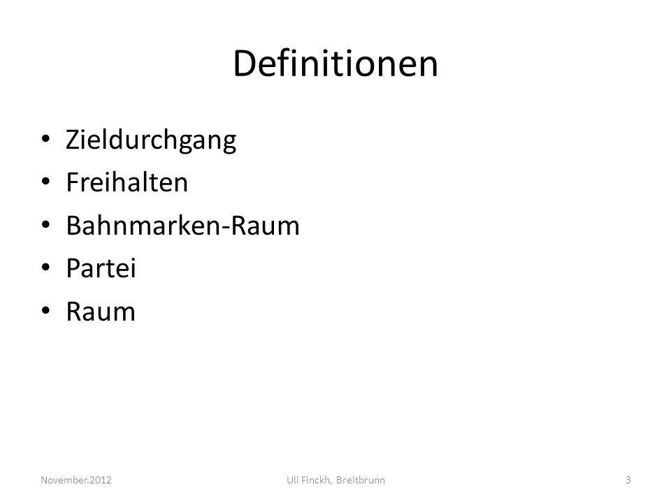 Definitionen Zieldurchgang Freihalten Bahnmarken-Raum Partei Raum November.2012Uli Finckh, Breitbrunn3