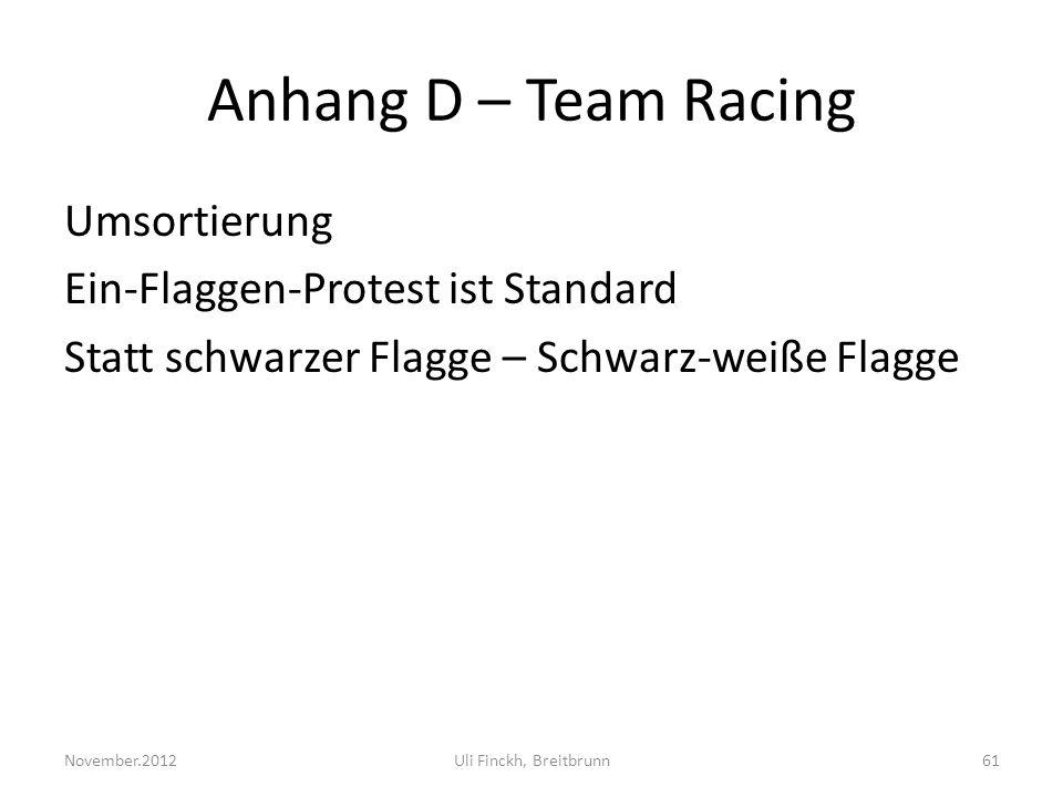 Anhang D – Team Racing Umsortierung Ein-Flaggen-Protest ist Standard Statt schwarzer Flagge – Schwarz-weiße Flagge November.2012Uli Finckh, Breitbrunn61