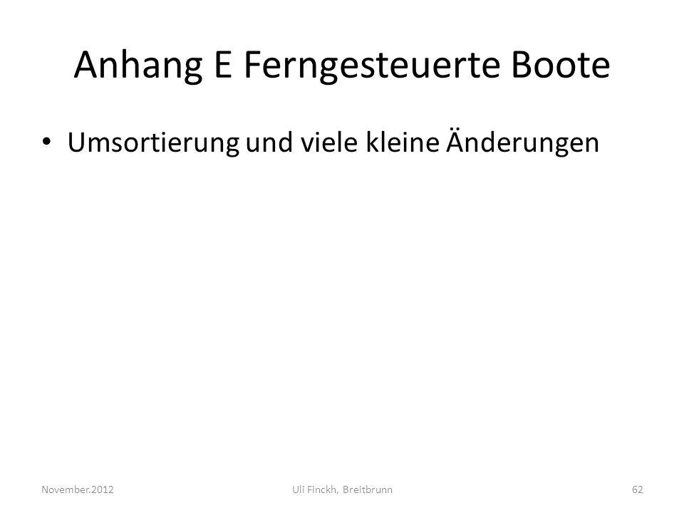 Anhang E Ferngesteuerte Boote Umsortierung und viele kleine Änderungen November.2012Uli Finckh, Breitbrunn62