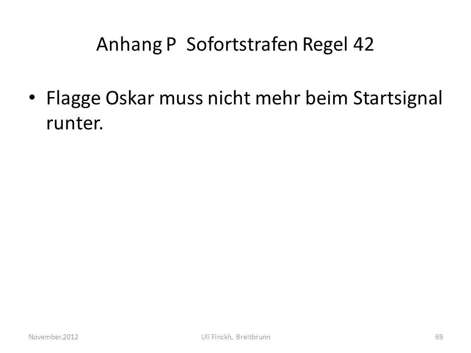 Anhang P Sofortstrafen Regel 42 Flagge Oskar muss nicht mehr beim Startsignal runter.
