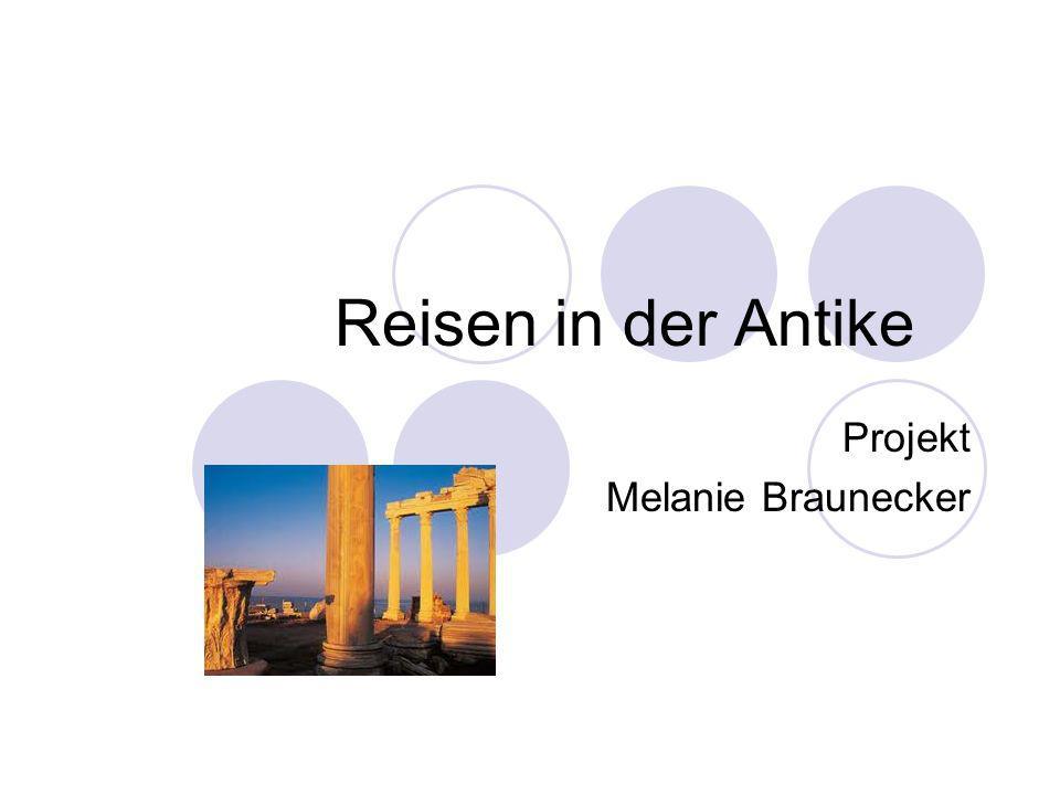 Reisen in der Antike Projekt Melanie Braunecker