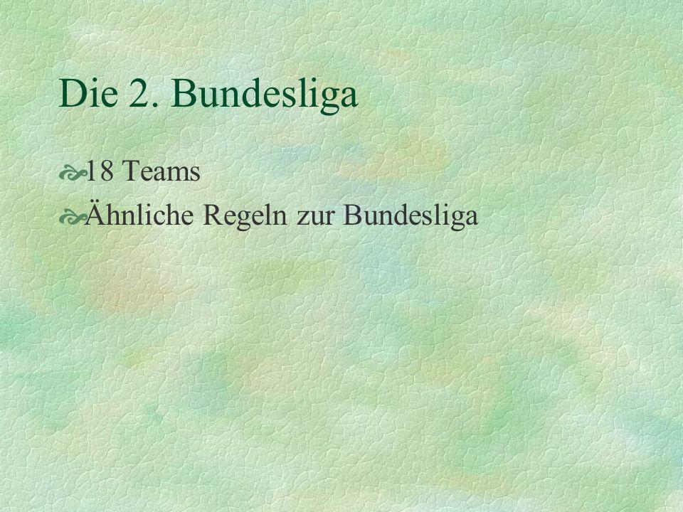 Die 2. Bundesliga 18 Teams Ähnliche Regeln zur Bundesliga