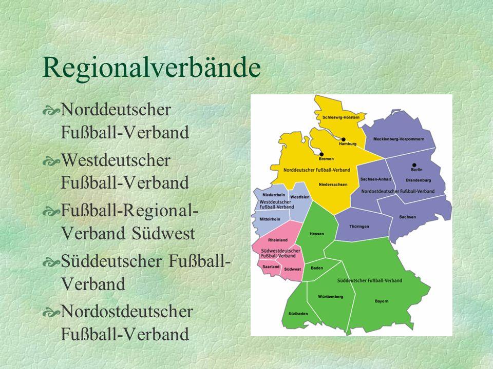 Regionalverbände Norddeutscher Fußball-Verband Westdeutscher Fußball-Verband Fußball-Regional- Verband Südwest Süddeutscher Fußball- Verband Nordostdeutscher Fußball-Verband