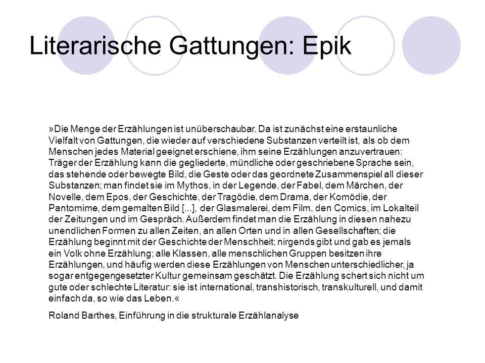 Literarische Gattungen: Epik »Die Menge der Erzählungen ist unüberschaubar. Da ist zunächst eine erstaunliche Vielfalt von Gattungen, die wieder auf v