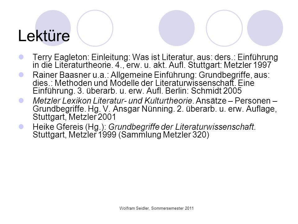 Wolfram Seidler, Sommersemester 2011 Lektüre Terry Eagleton: Einleitung: Was ist Literatur, aus: ders.: Einführung in die Literaturtheorie. 4., erw. u