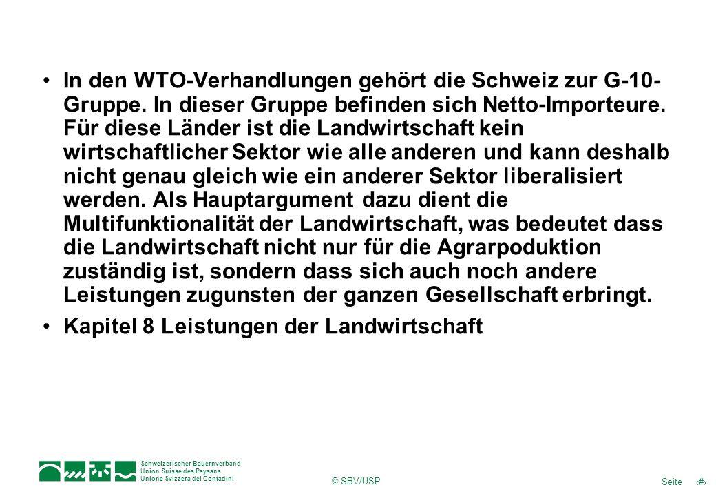 15Seite Schweizerischer Bauernverband Union Suisse des Paysans Unione Svizzera dei Contadini © SBV/USP In den WTO-Verhandlungen gehört die Schweiz zur G-10- Gruppe.