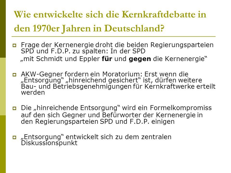 Wie entwickelte sich die Kernkraftdebatte in den 1970er Jahren in Deutschland? Frage der Kernenergie droht die beiden Regierungsparteien SPD und F.D.P