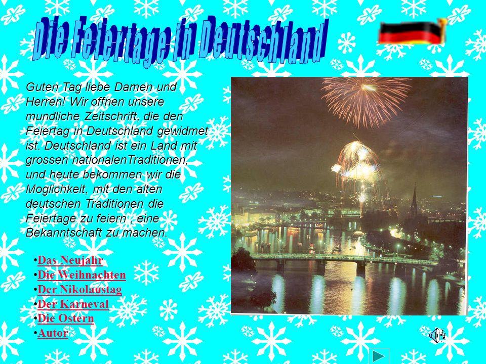 Guten Tag liebe Damen und Herren! Wir offnen unsere mundliche Zeitschrift, die den Feiertag in Deutschland gewidmet ist. Deutschland ist ein Land mit
