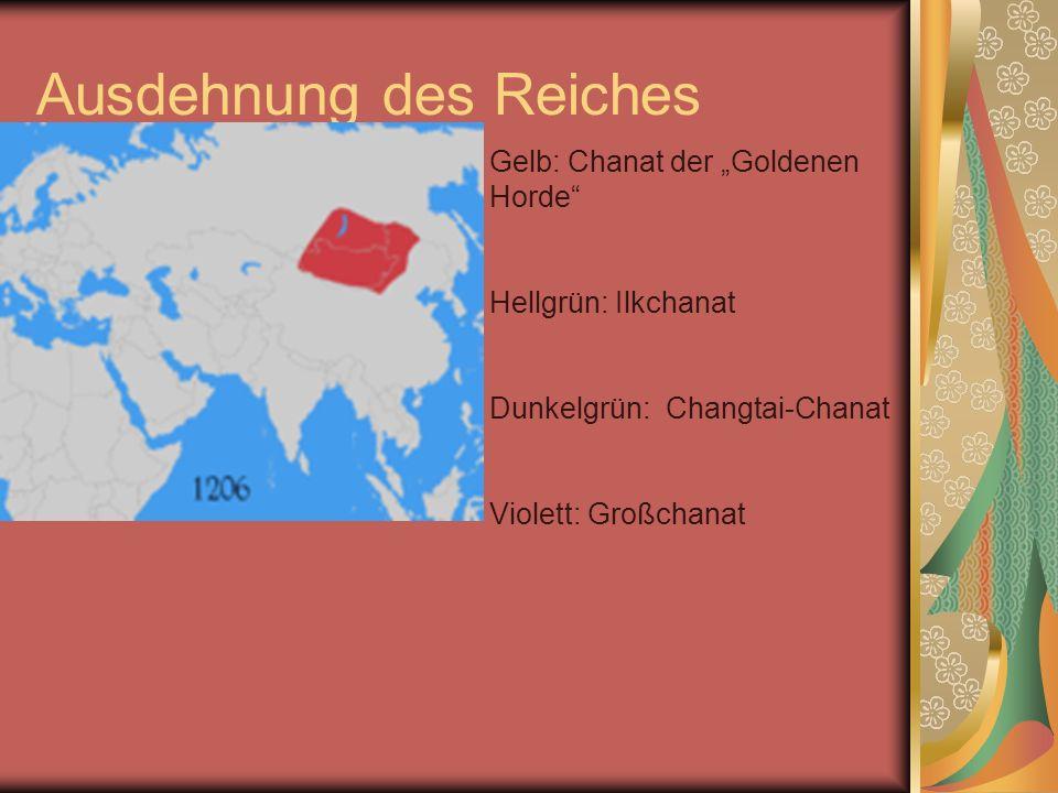 Ausdehnung des Reiches Gelb: Chanat der Goldenen Horde Hellgrün: Ilkchanat Dunkelgrün: Changtai-Chanat Violett: Großchanat