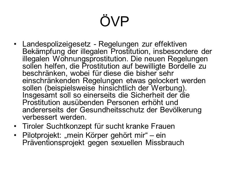 ÖVP Landespolizeigesetz - Regelungen zur effektiven Bekämpfung der illegalen Prostitution, insbesondere der illegalen Wohnungsprostitution.