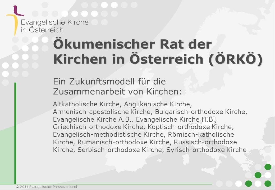 © 2011 Evangelischer Presseverband Ökumenischer Rat der Kirchen in Österreich (ÖRKÖ) Ein Zukunftsmodell für die Zusammenarbeit von Kirchen: Altkatholi