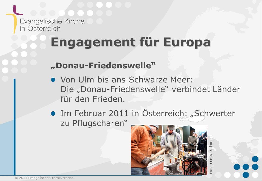 © 2011 Evangelischer Presseverband Engagement für Europa Donau-Friedenswelle Von Ulm bis ans Schwarze Meer: Die Donau-Friedenswelle verbindet Länder f