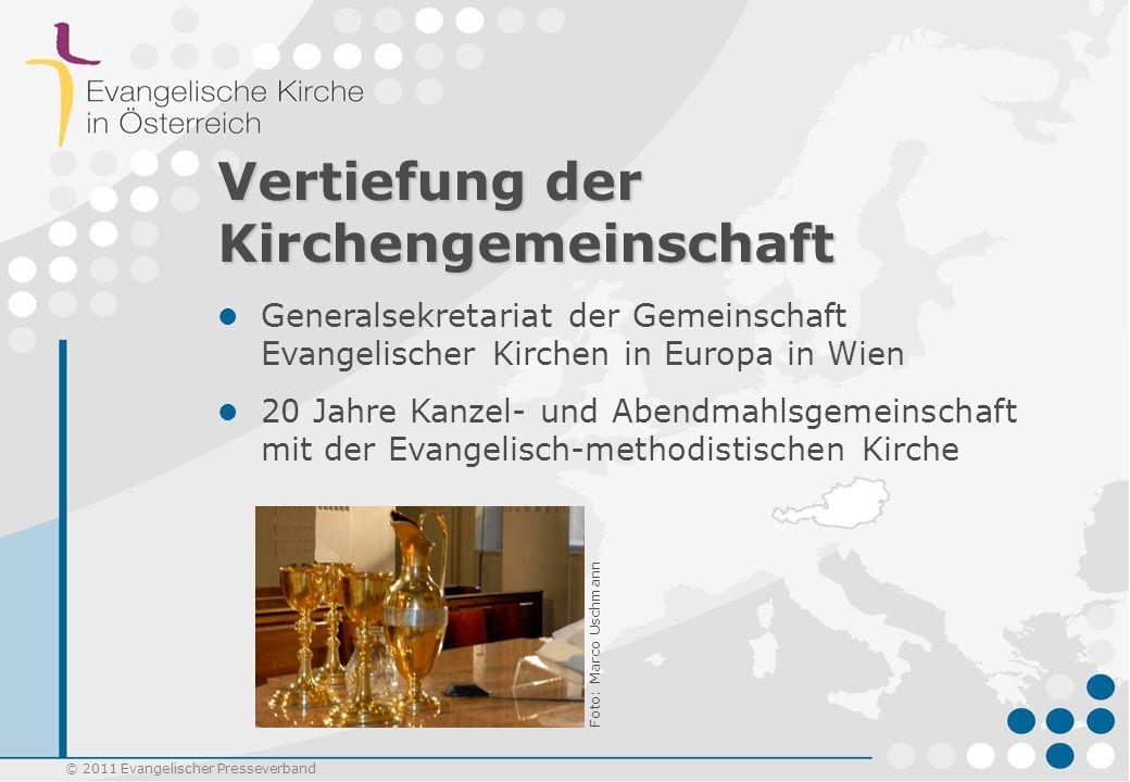 © 2011 Evangelischer Presseverband Vertiefung der Kirchengemeinschaft Generalsekretariat der Gemeinschaft Evangelischer Kirchen in Europa in Wien 20 J